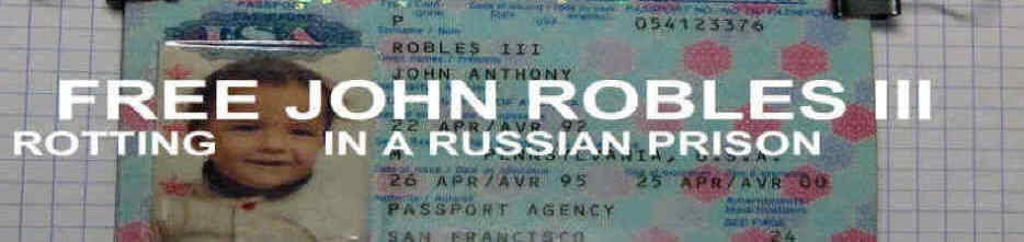 Free John Robles III from a Russian Prison
