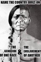 Founded on Genocide Built By Slave: The USA
